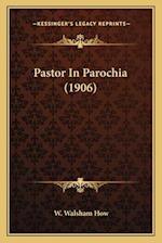 Pastor in Parochia (1906) af W. Walsham How