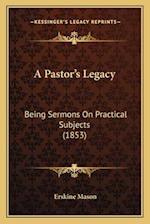 A Pastor's Legacy af Erskine Mason