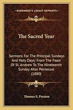 The Sacred Year af Thomas S. Preston