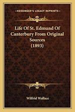 Life of St. Edmund of Canterbury from Original Sources (1893) af Wilfrid Wallace