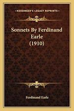 Sonnets by Ferdinand Earle (1910) af Ferdinand Earle