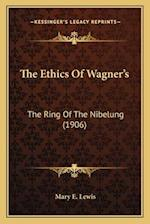 The Ethics of Wagner's af Mary E. Lewis