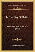 In the Day of Battle af Carrie Ellen Holman