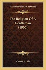 The Religion of a Gentleman (1900)
