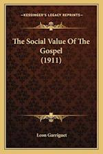 The Social Value of the Gospel (1911) af Leon Garriguet