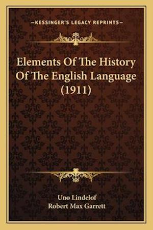 Bog, paperback Elements of the History of the English Language (1911) af Uno Lindelof