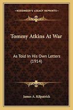 Tommy Atkins at War af James A. Kilpatrick