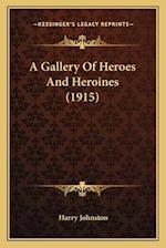 A Gallery of Heroes and Heroines (1915) a Gallery of Heroes and Heroines (1915) af Harry Johnston