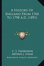 A History of England from 1760 to 1798 A.D. (1891) a History of England from 1760 to 1798 A.D. (1891) af C. S. Fearenside, Arthur J. Evans