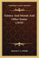 Science and Morals and Other Essays (1919) af Bertram C. a. Windle
