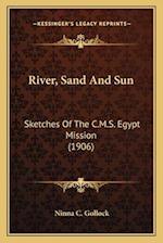 River, Sand and Sun af Ninna C. Gollock