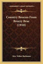Country Breezes from Breezy Brae (1910) af Mrs Walter Buchanan