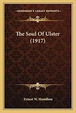 The Soul of Ulster (1917) the Soul of Ulster (1917) af Ernest W. Hamilton