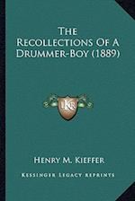 The Recollections of a Drummer-Boy (1889) the Recollections of a Drummer-Boy (1889) af Henry Martyn Kieffer
