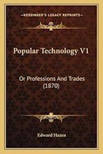 Popular Technology V1 af Edward Hazen