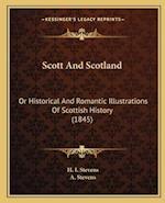 Scott and Scotland af A. Stevens, H. I. Stevens
