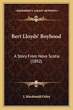 Bert Lloyds' Boyhood af J. MacDonald Oxley