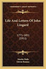 Life and Letters of John Lingard af Martin Haile, Edwin Bonney