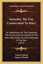 Saturday, the Day Consecrated to Mary af Francis Gabrini
