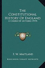 The Constitutional History of England the Constitutional History of England af F. W. Maitland