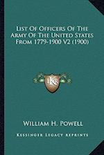 List of Officers of the Army of the United States from 1779-1900 V2 (1900) af William H. Powell