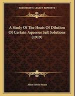 A Study of the Heats of Dilution of Certain Aqueous Salt Solutions (1919) af Allen Edwin Stearn