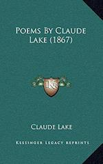 Poems by Claude Lake (1867) af Claude Lake