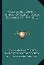 Conference on the Aspects of Paleontology, December 29, 1909 (1910) af Paleontological Society, John Mason Clarke