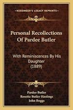 Personal Recollections of Pardee Butler af John Boggs, Rosetta Butler Hastings, Pardee Butler