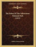 The Fishes of the Yellowstone National Park (1915) af William Converse Kendall