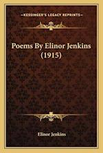 Poems by Elinor Jenkins (1915) af Elinor Jenkins