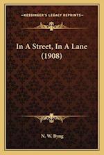 In a Street, in a Lane (1908) af N. W. Byng