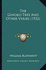 The Gingko-Tree and Other Verses (1922) af William Blathwayt