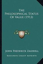 The Philosophical Status of Value (1913) af John Frederick Dashiell