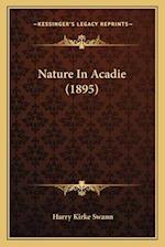 Nature in Acadie (1895) af Harry Kirke Swann