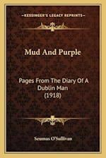 Mud and Purple af Seumas O'Sullivan