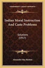 Indian Moral Instruction and Caste Problems af Alexander Hay Benton