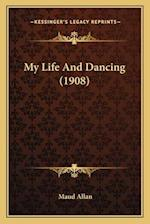 My Life and Dancing (1908) af Maud Allan