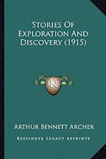 Stories of Exploration and Discovery (1915) af Arthur Bennett Archer
