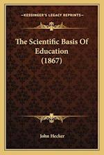 The Scientific Basis of Education (1867) af John Hecker
