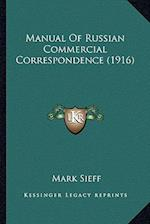 Manual of Russian Commercial Correspondence (1916) af Mark Sieff