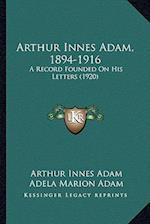 Arthur Innes Adam, 1894-1916 af Arthur Innes Adam, Adela Marion Adam