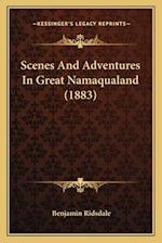 Scenes and Adventures in Great Namaqualand (1883) af Benjamin Ridsdale