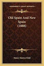 Old Spain and New Spain (1888) af Henry Martyn Field