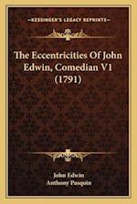 The Eccentricities of John Edwin, Comedian V1 (1791)