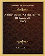 A Short Outline of the History of Russia V2 (1900) af Bethia Jane Lawson