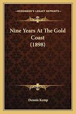 Nine Years at the Gold Coast (1898) af Dennis Kemp