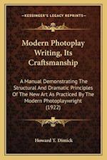 Modern Photoplay Writing, Its Craftsmanship af Howard T. Dimick