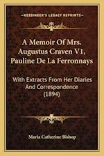 A Memoir of Mrs. Augustus Craven V1, Pauline de La Ferronnays af Maria Catherine Bishop