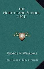 The North Land School (1901) af George M. Weardale